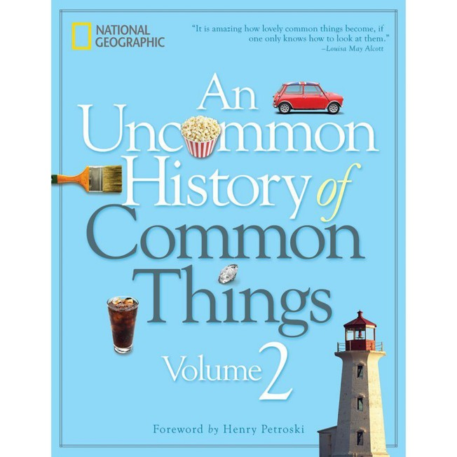 An Uncommon History of Common Things Book, Volume 2 – National Geographic