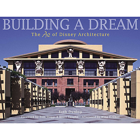 Building a Dream The Art of Disney Architecture Book