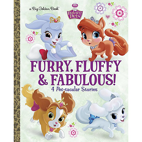 Palace Pets Big Golden Book: Furry, Fluffy, & Fabulous!