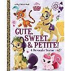 Palace Pets: Cute, Sweet & Petite! - Big Golden Book