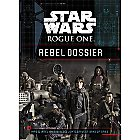 Rogue One: A Star Wars Story Rebel Dossier Book