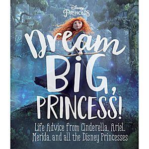 Disney Princess: Dream Big, Princess! Book