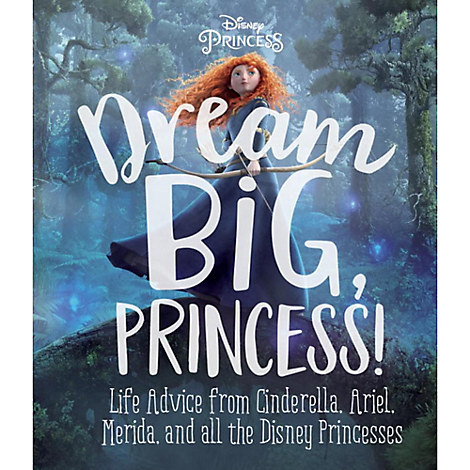 Disney Princess: Dream Big, Princess! Book
