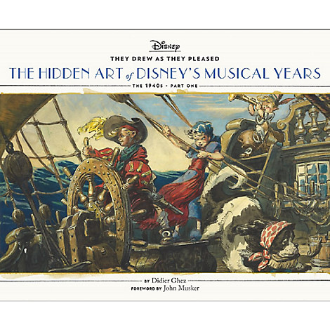 They Drew as They Pleased: The Hidden Art of Disney's Musical Years The 1940s - Part One Book