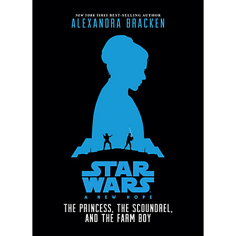 Star Wars: A New Hope - The Princess, the Scoundrel, and the Farm Boy Book