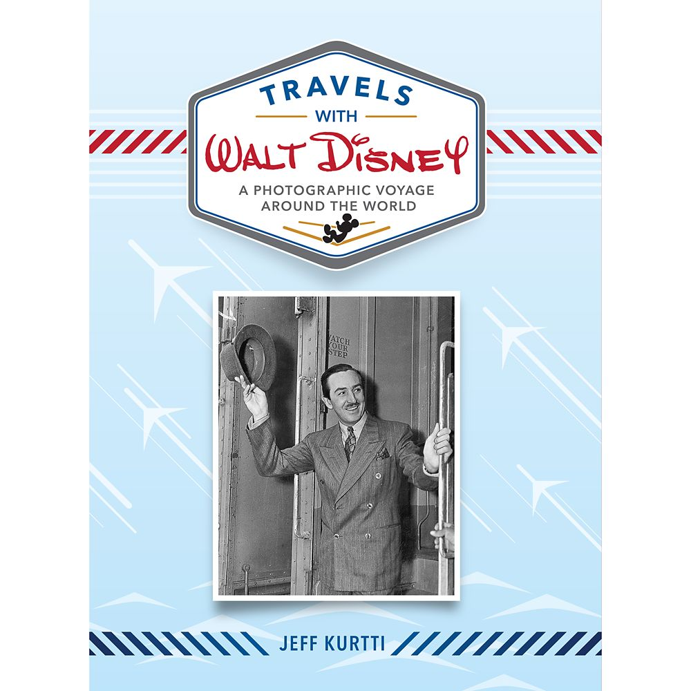 Travels with Walt Disney: A Photographic Voyage Around the World Book