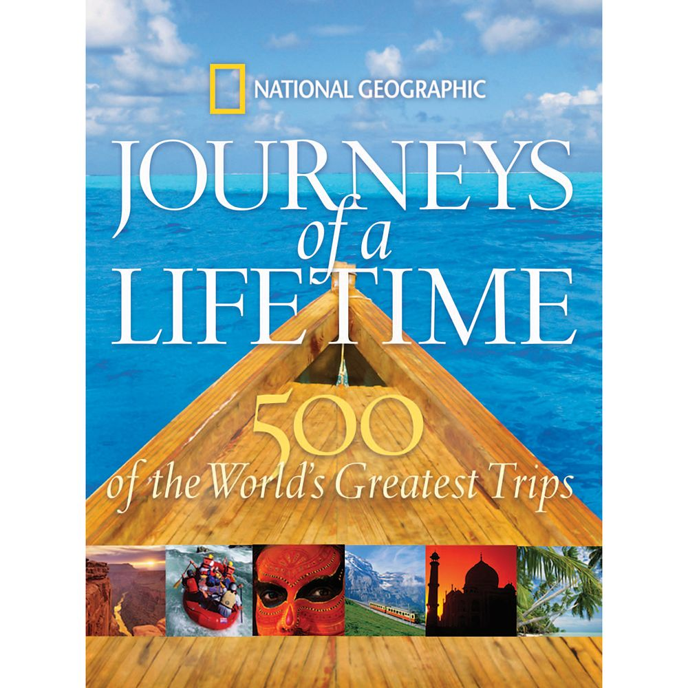 Journeys of a Lifetime: 500 of the World's Greatest Trips Book – National Geographic