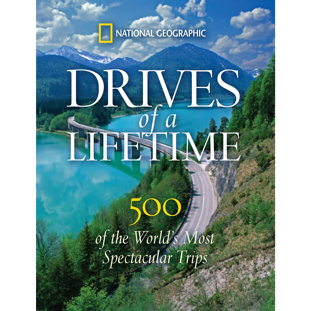 Drives of a Lifetime: 500 of the World's Most Spectacular Trips Book – National Geographic