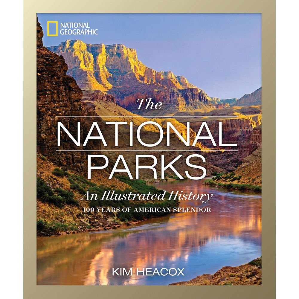 The National Parks: An Illustrated History Book – National Geographic