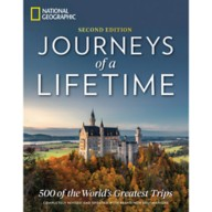 Journeys of a Lifetime, Second Edition: 500 of the World's Greatest Trips Book – National Geographic
