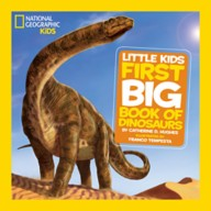 Little Kids First Big Book of Dinosaurs – National Geographic
