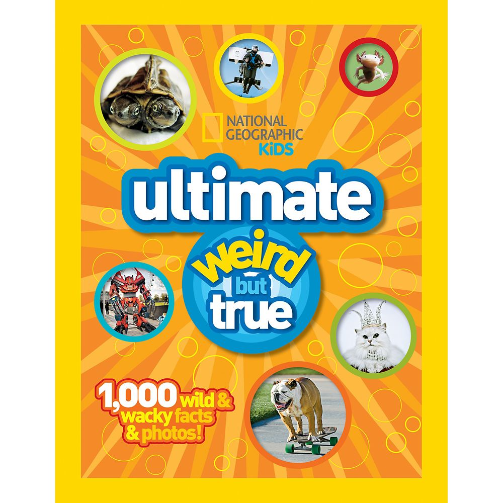 Ultimate Weird but True: 1,000 Wild and Wacky Facts and Photos Book – National Geographic