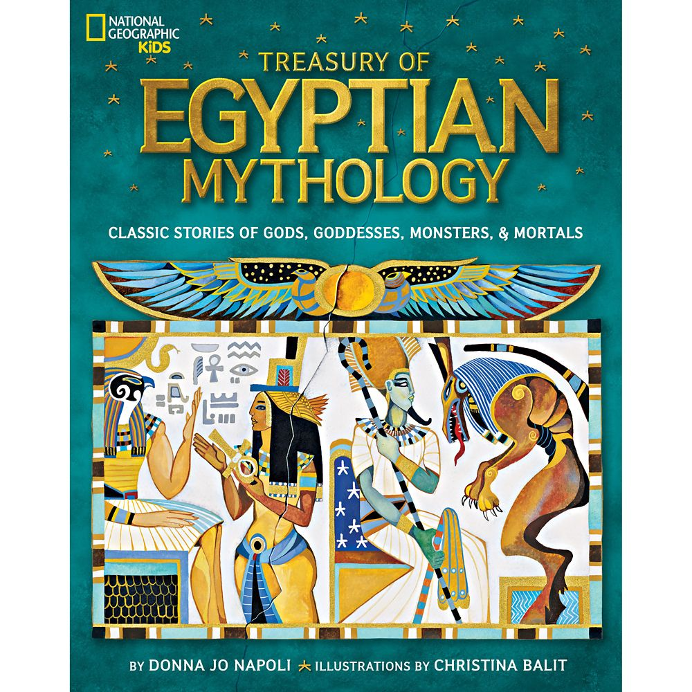 Treasury of Egyptian Mythology: Classic Stories of Gods, Goddesses, Monsters and Mortals – National Geographic