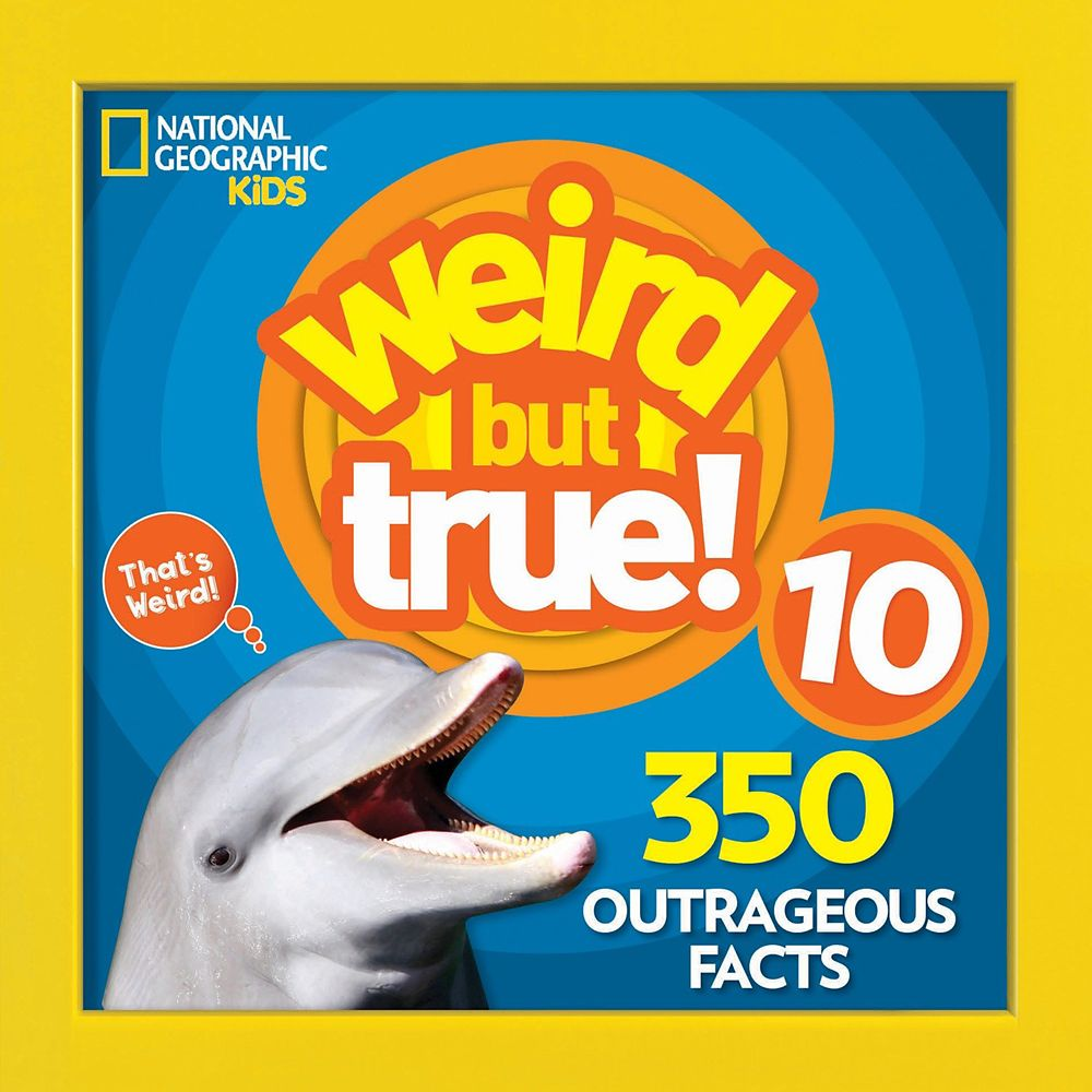 Weird but True! Volume 10 Book – National Geographic