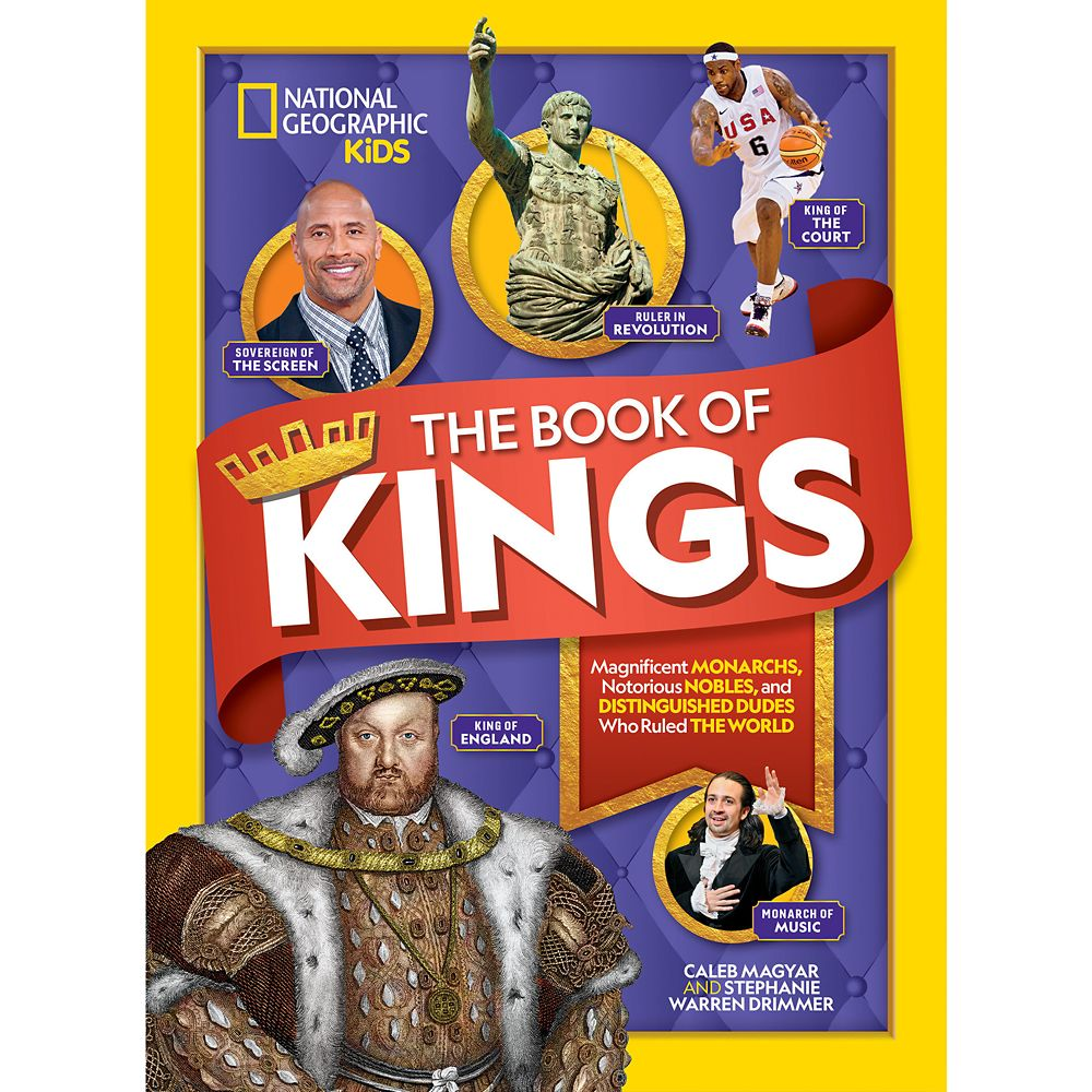 The Book of Kings: Magnificent Monarchs, Notorious Nobles, and More Distinguished Dudes Who Ruled the World – National