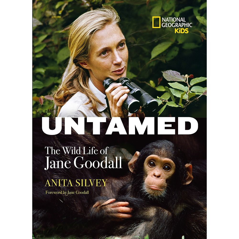 Untamed: The Wild Life of Jane Goodall Book – National Geographic
