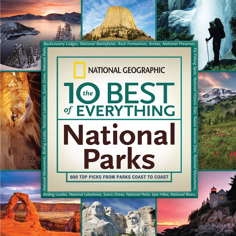 The 10 Best of Everything National Parks Book – National Geographic