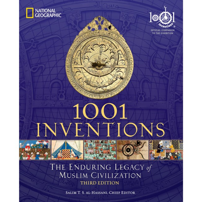 1001 Inventions: The Enduring Legacy of Muslim Civilization Book – National Geographic