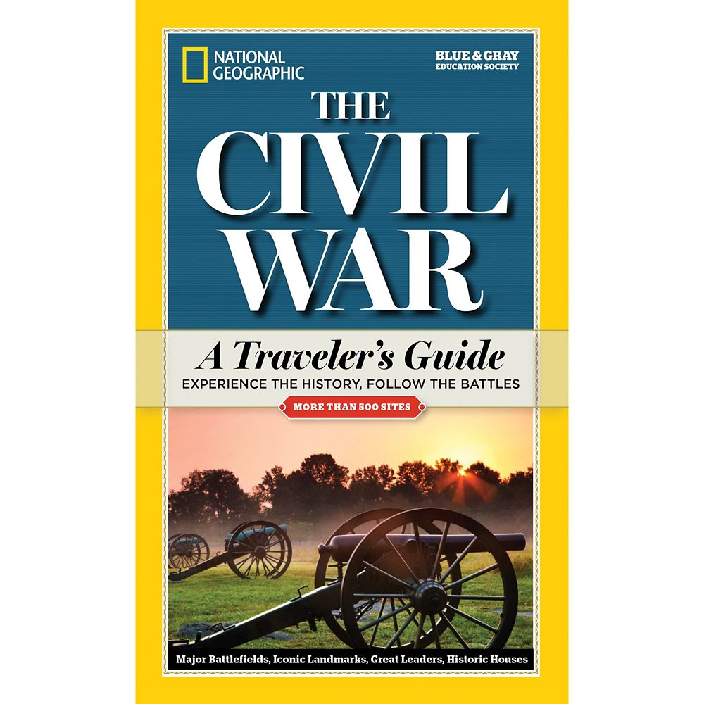 The Civil War: A Traveler's Guide – National Geographic