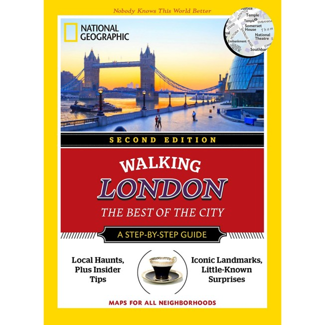 Walking London: The Best of the City Guide, Second Edition – National Geographic