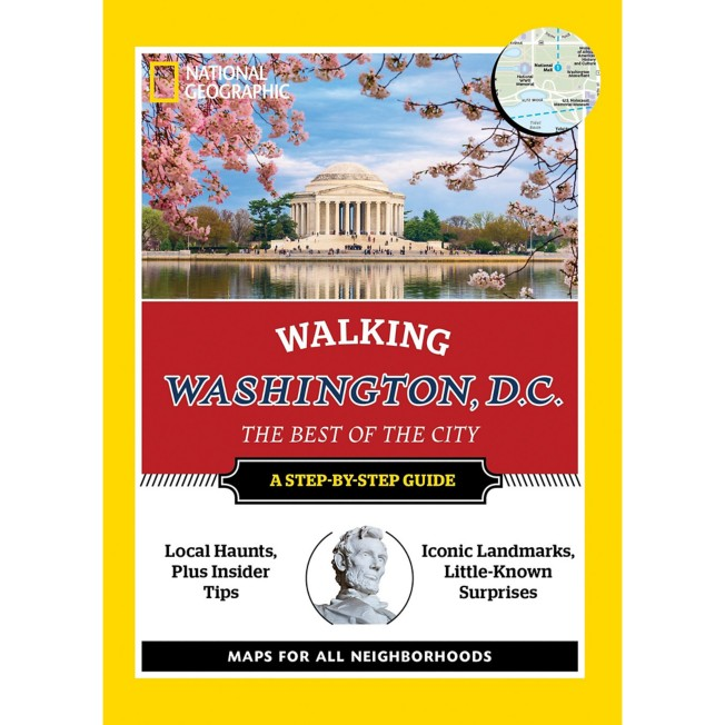 Walking Washington, D.C.: The Best of the City Guide – National Geographic