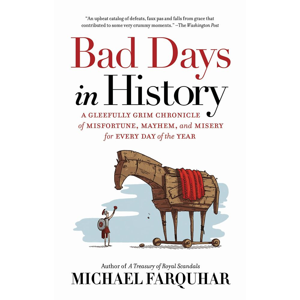 Bad Days in History: A Gleefully Grim Chronicle of Misfortune, Mayhem, and Misery for Every Day of the Year Book – National Geographic