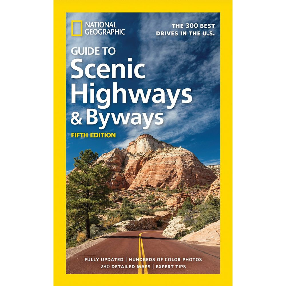 National Geographic Guide to Scenic Highways and Byways Book, Fifth Edition: The 300 Best Drives in the U.S.