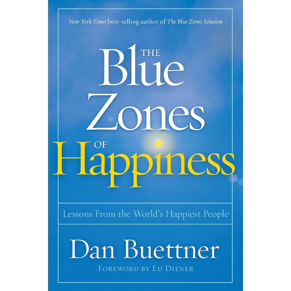 The Blue Zones of Happiness: Lessons from the World's Happiest People Book – National Geographic