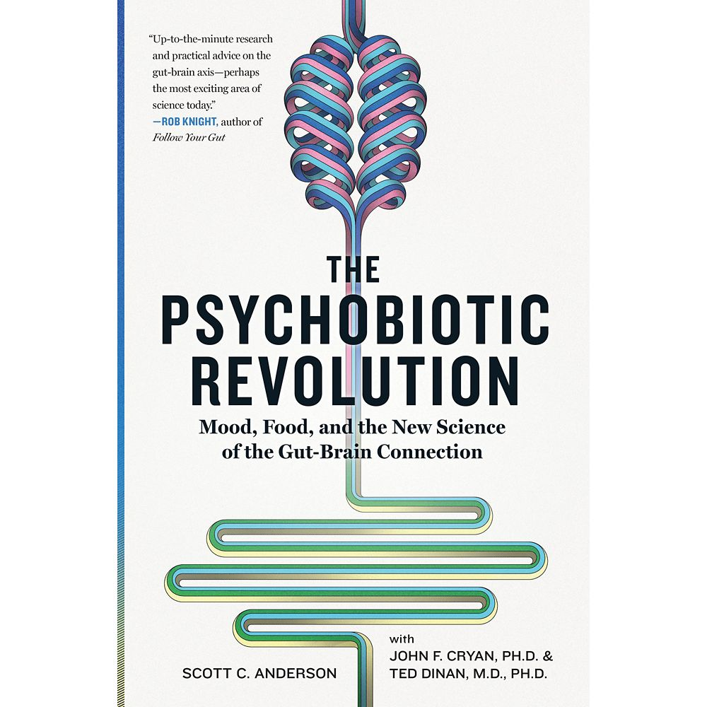 The Psychobiotic Revolution: Mood, Food, and the New Science of the Gut-Brain Connection Book – National Geographic