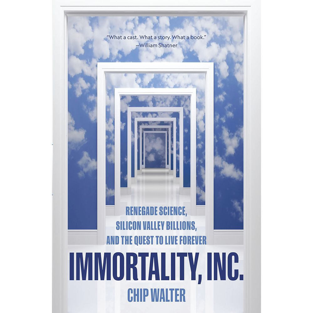 Immortality, Inc: Renegade Science, Silicon Valley Billions, and the Quest to Live Forever Book – National Geographic