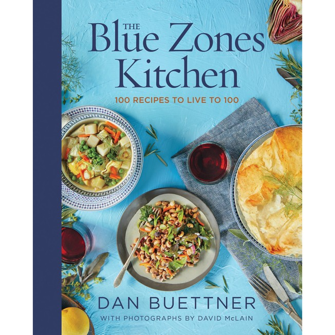The Blue Zones Kitchen: 100 Recipes to Live to 100 Book – National Geographic