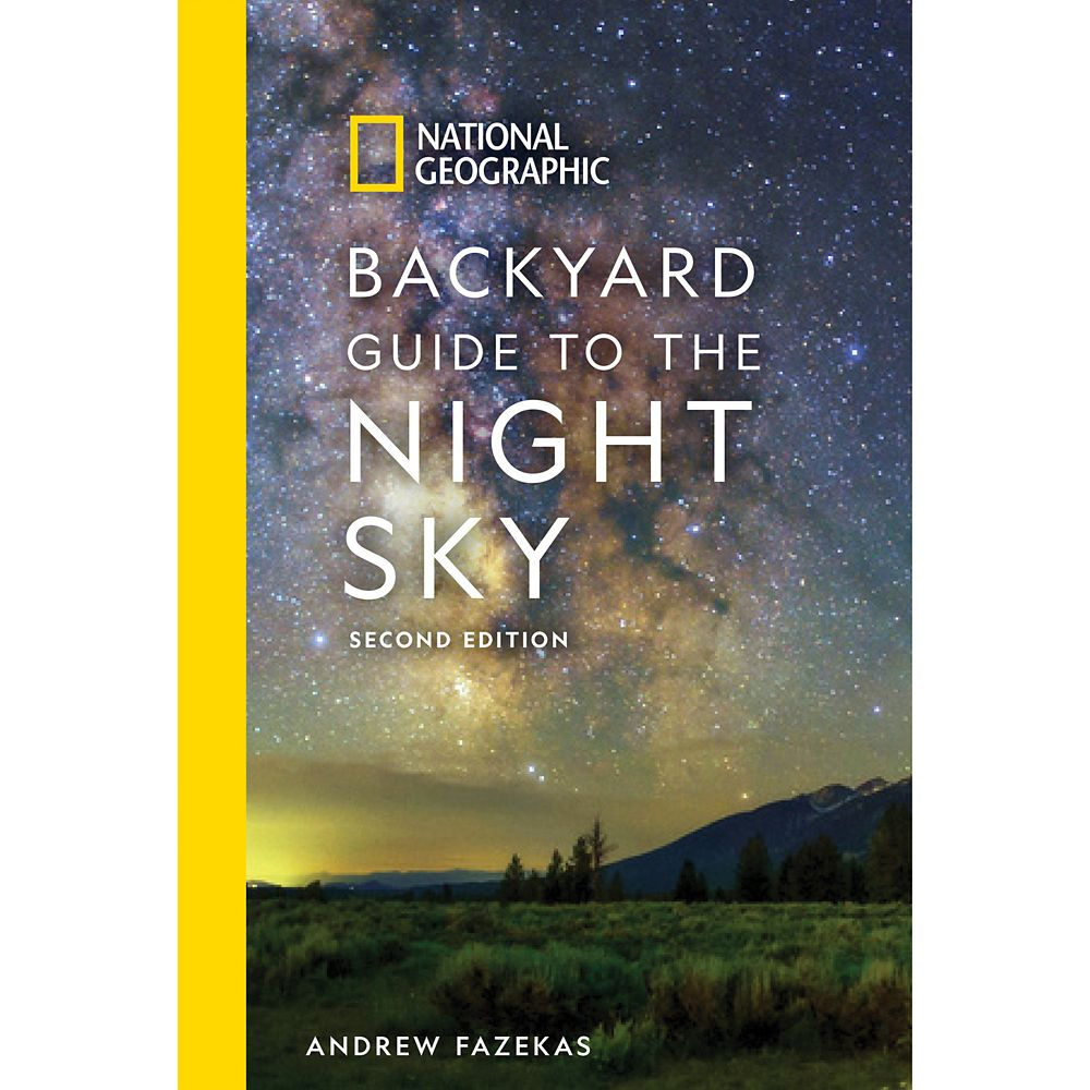Backyard Guide to the Night Sky, Second Edition – National Geographic