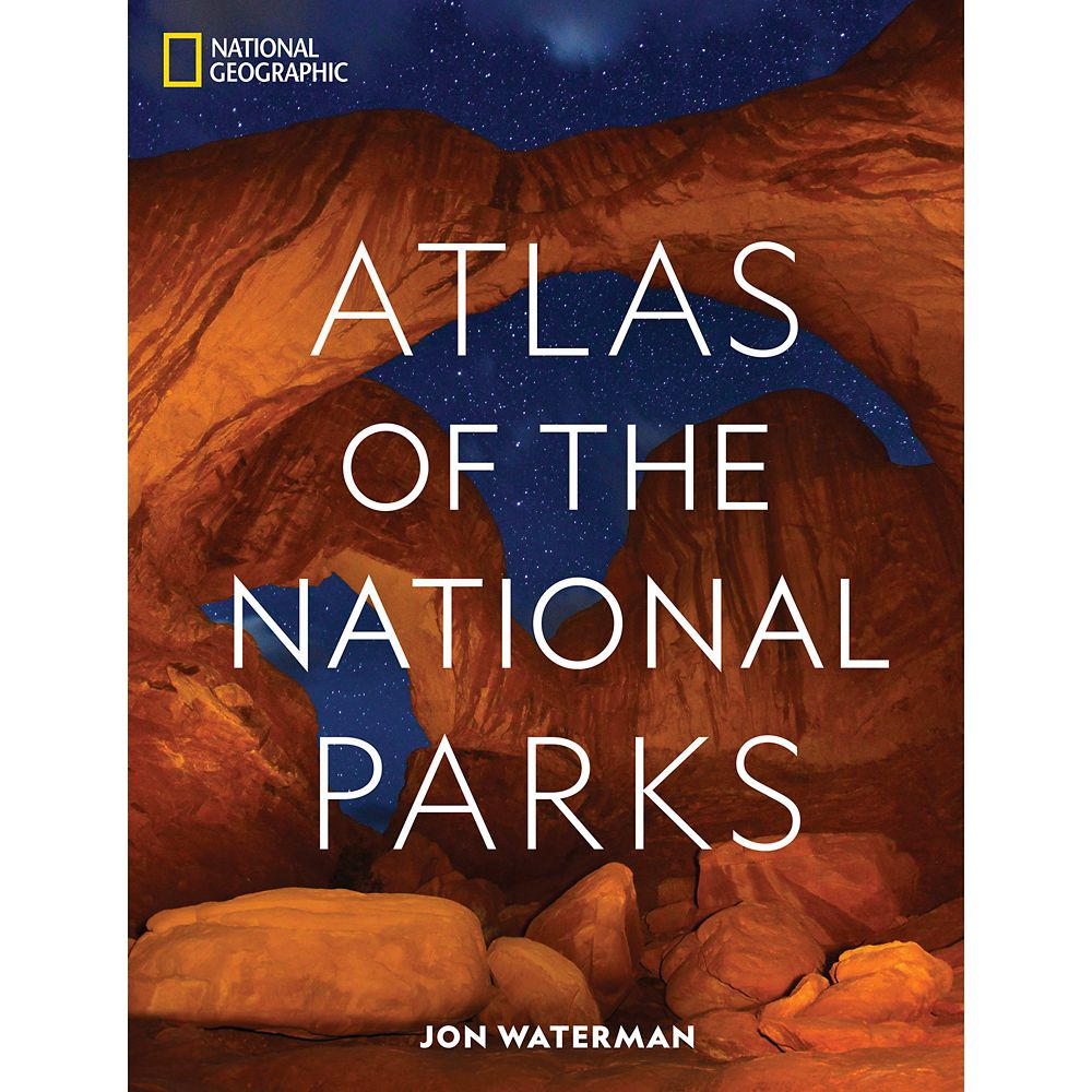 National Geographic Atlas of the National Parks Book