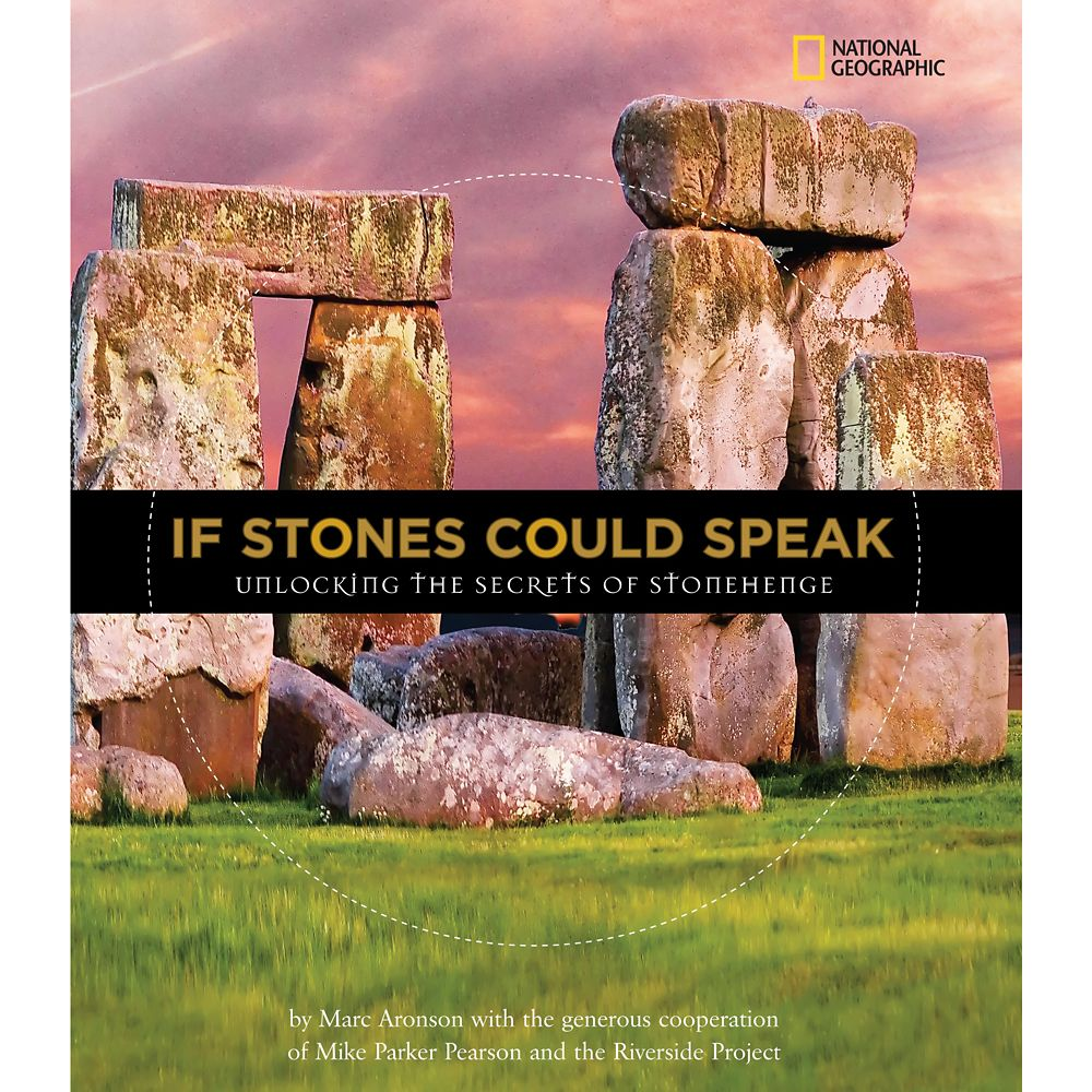 If Stones Could Speak: Unlocking the Secrets of Stonehenge Book – National Geographic
