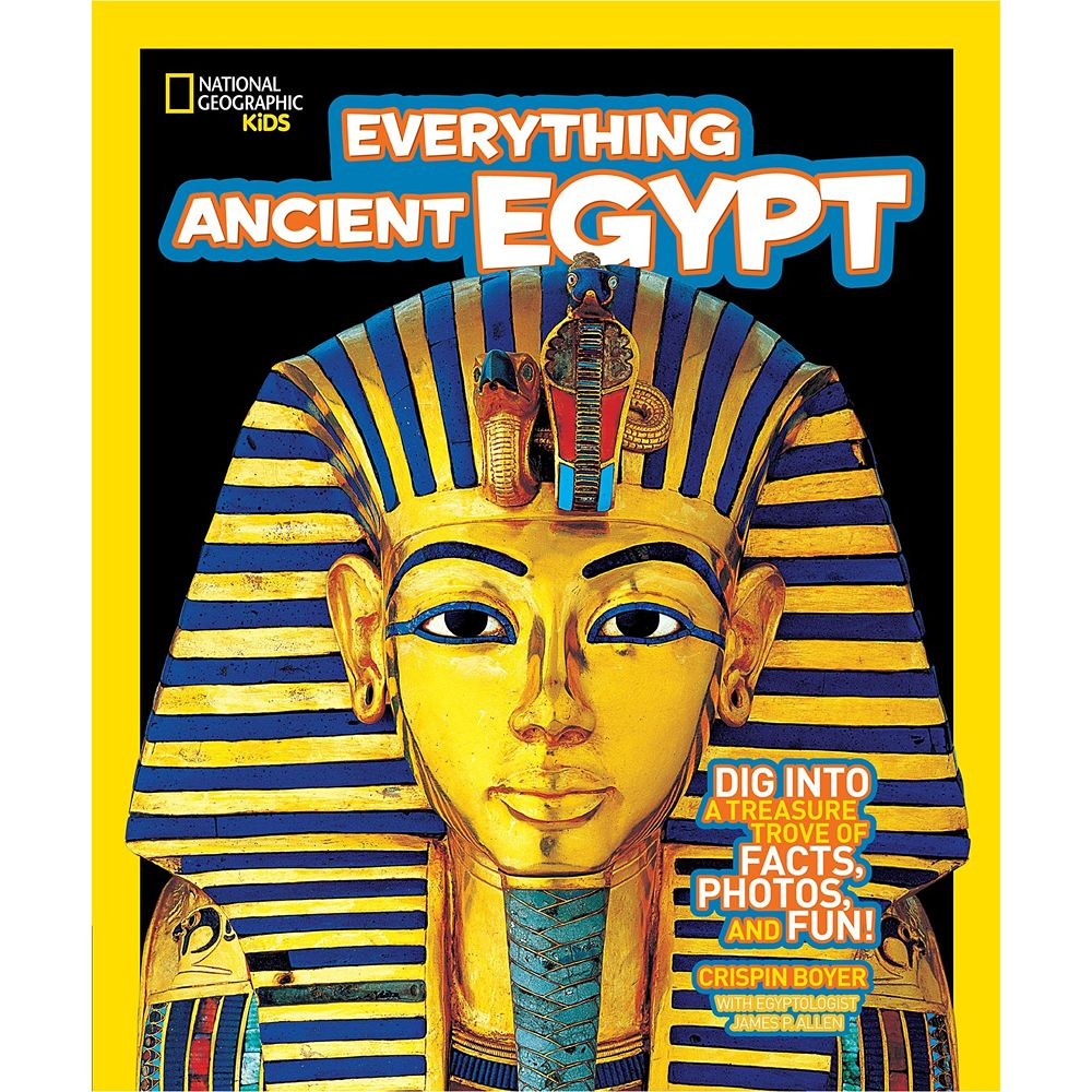 National Geographic Kids Everything Ancient Egypt: Dig into a Treasure Trove of Facts, Photos, and Fun Book