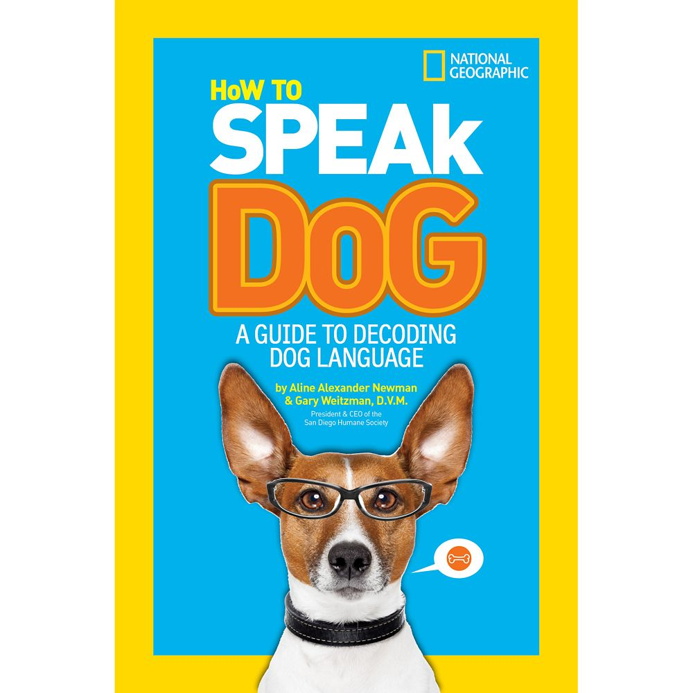 How to Speak Dog: A Guide to Decoding Dog Language Book – National Geographic