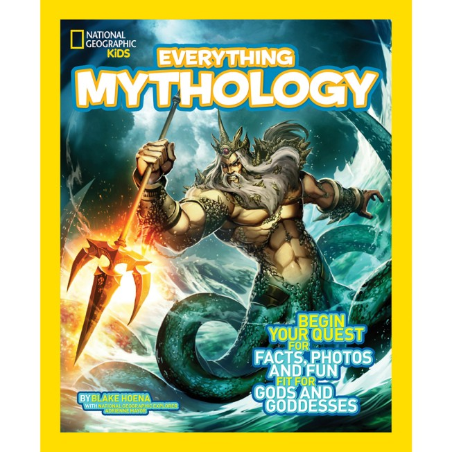 National Geographic Kids Everything Mythology: Begin Your Quest for Facts, Photos, and Fun Fit for Gods and Goddesses Book