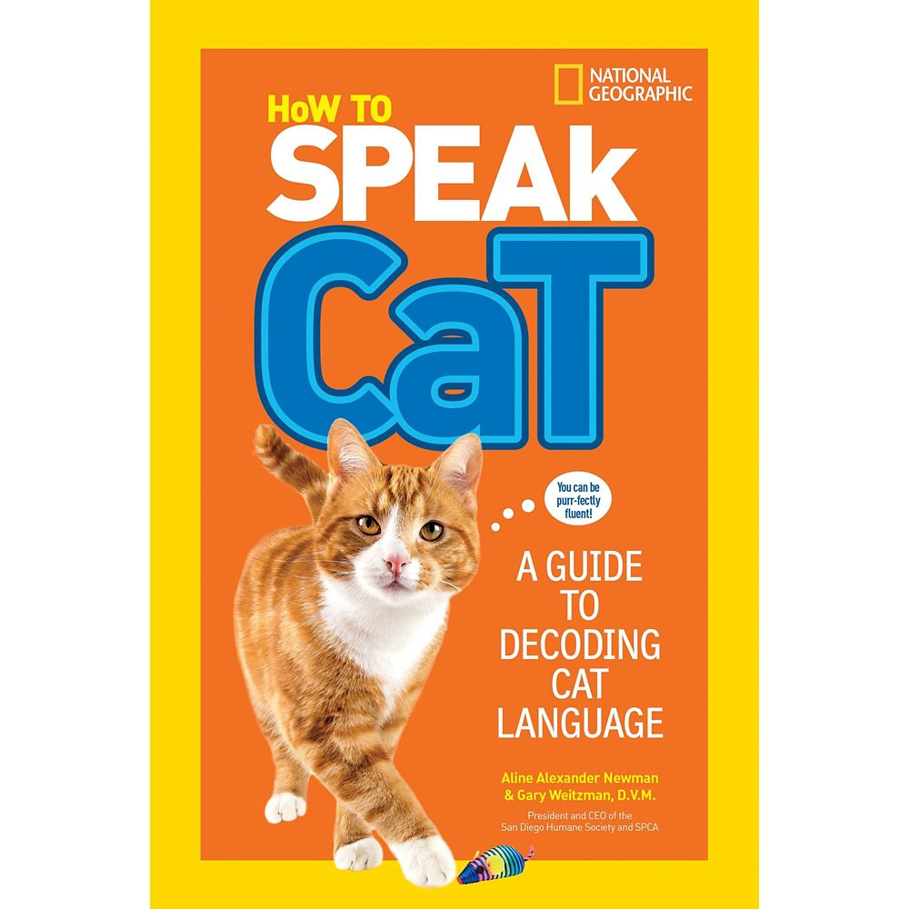How to Speak Cat: A Guide to Decoding Cat Language Book – National Geographic