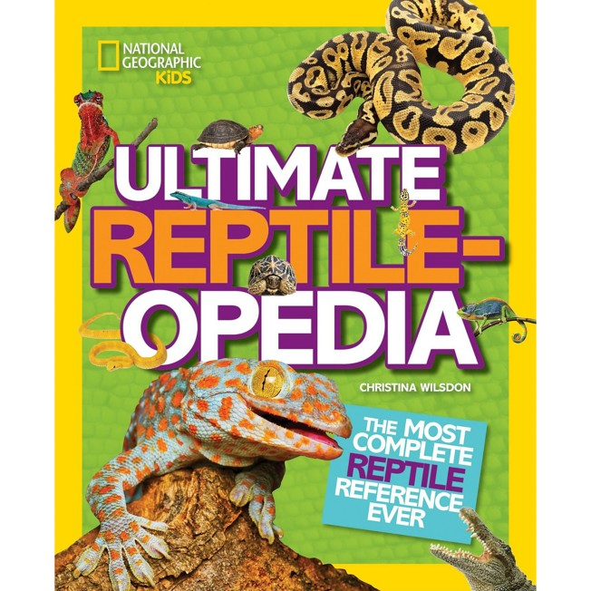 Ultimate Reptileopedia: The Most Complete Reptile Reference Ever Book – National Geographic