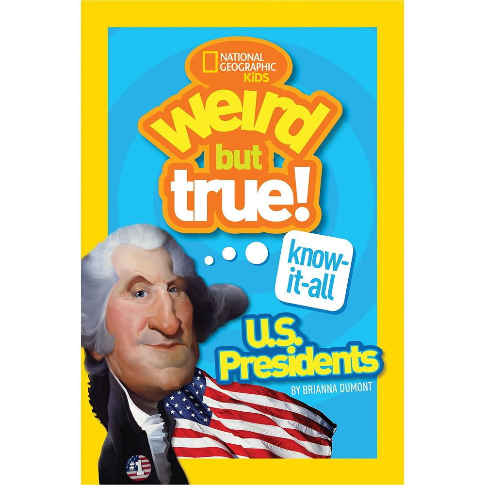 Weird But True Know-It-All: U.S. Presidents Book – National Geographic