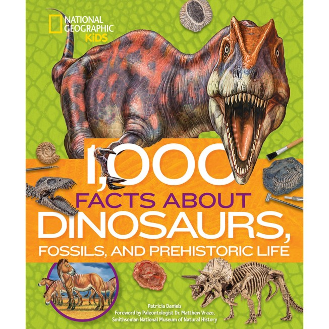 1,000 Facts about Dinosaurs, Fossils, and Prehistoric Life Book – National Geographic