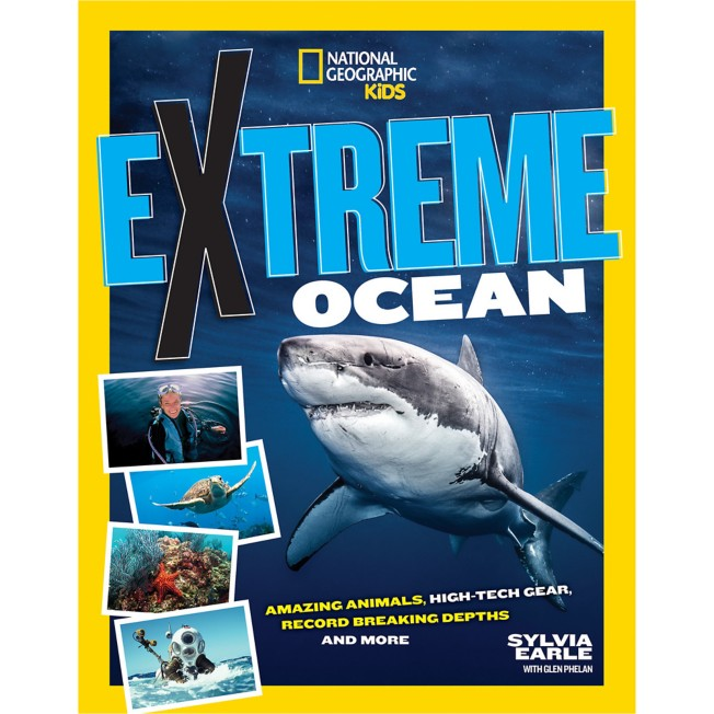 Extreme Ocean: Amazing Animals, High-Tech Gear, Record-Breaking Depths, and More Book – National Geographic
