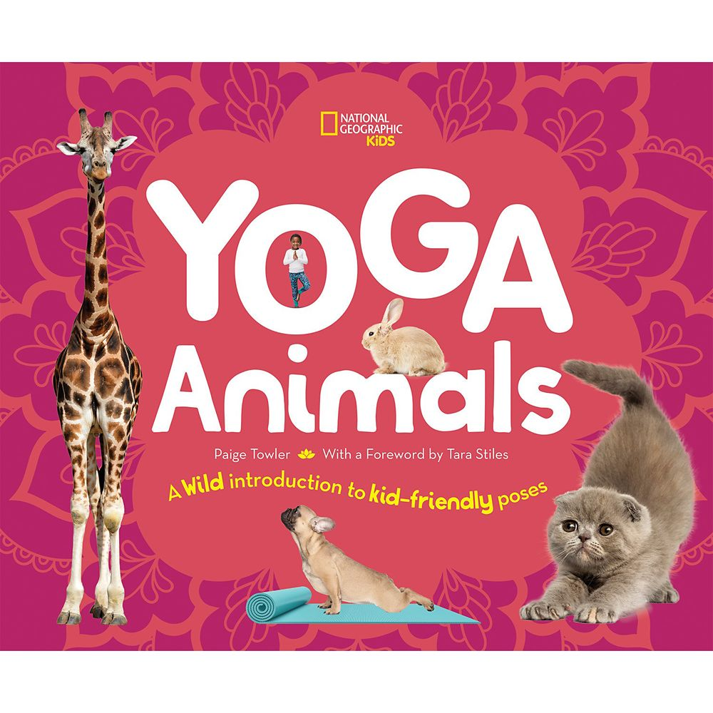 Yoga Animals: A Wild Introduction to Kid-Friendly Poses Book – National Geographic