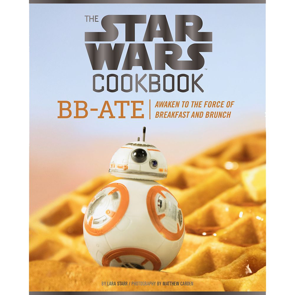 BB-Ate:Awaken to the Force of Breakfast and Brunch Cookbook –Star Wars