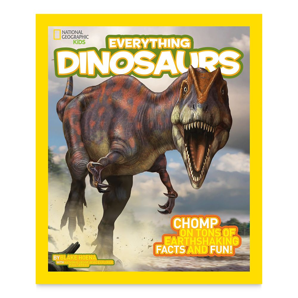 National Geographic Kids Everything Dinosaurs: Chomp on Tons of Earthshaking Facts and Fun Book