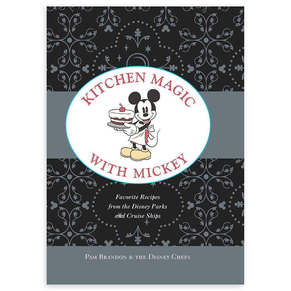 Kitchen Magic with Mickey: Favorite Recipes from the Disney Parks and Cruise Ships Book