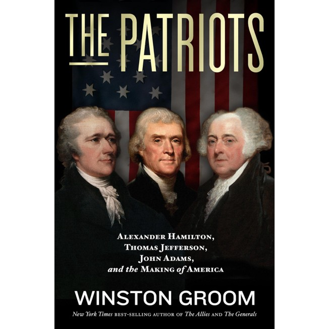 The Patriots: Alexander Hamilton, Thomas Jefferson, John Adams, and the Making of America Book – National Geographic