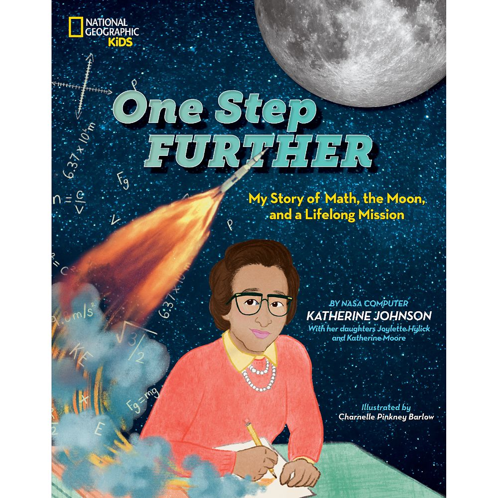 One Step Further: My Story of Math, the Moon, and a Lifelong Mission Book – National Geographic
