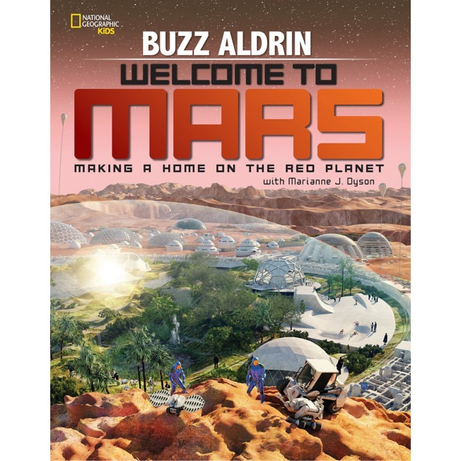 Welcome to Mars: Making a Home on the Red Planet Book – National Geographic