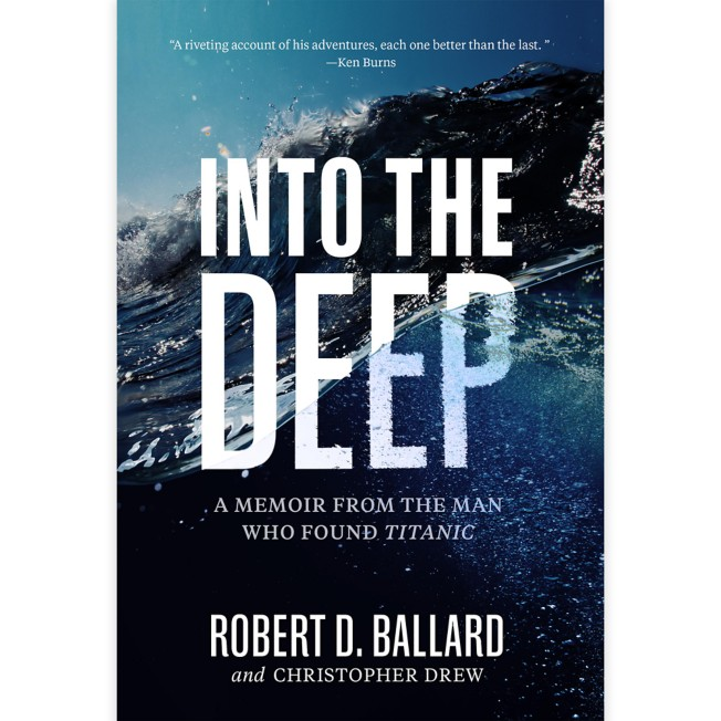 Into the Deep: A Memoir from the Man Who Found Titanic – National Geographic